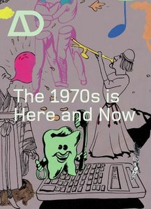 The 1970s is Here and Now (Architectural Design - Repost)
