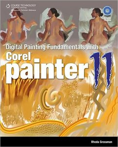 Digital Painting Fundamentals with Corel Painter 11