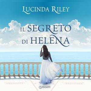 «Il segreto di Helena» by Lucinda Riley