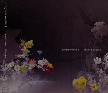 Kashiwa Daisuke - Program Music I (2007) {Noble}