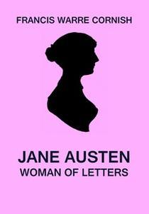«Jane Austen: Woman of Letters» by Francis Warre Cornish