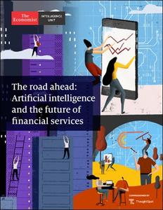 The Economist (Intelligence Unit) - The road ahead: Artificial intelligence and the future of financial services (2020)