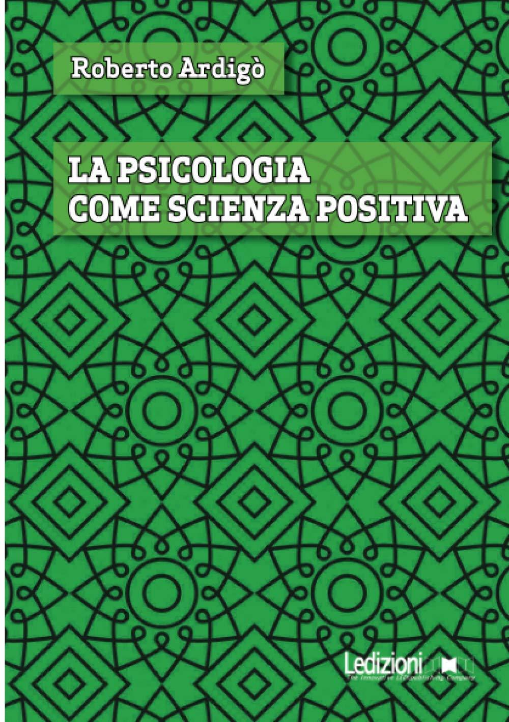 Roberto Ardigò - La psicologia come scienza positiva (2020)