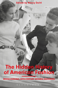 The Hidden History of American Fashion : Rediscovering 20th-century Women Designers
