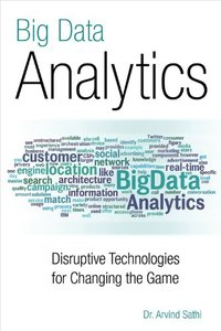 Big Data Analytics: Disruptive Technologies for Changing the Game