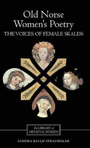 Old Norse Women's Poetry: The Voices of Female Skalds