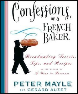 Confessions of a French Baker: Breadmaking Secrets, Tips, and Recipes (repost)