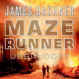 «Maze Runner - Udbruddet» by James Dashner