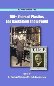 100+ Years of Plastics. Leo Baekeland and Beyond
