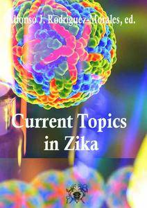 """Current Topics in Zika""  ed. by Alfonso J. Rodriguez-Morales"