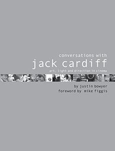 Conversations with Jack Cardiff: Art, Light and Direction in Cinema