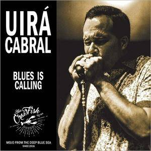 Uira Cabral - Blues Is Calling (2017)