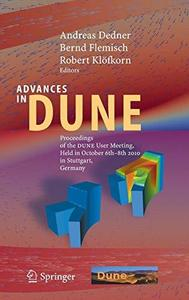 Advances in DUNE: Proceedings of the DUNE User Meeting, Held in October 6th–8th 2010 in Stuttgart, Germany