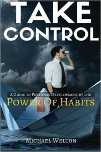 Take Control: A guide to personal development by the Power of Habits