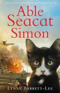 «Able Seacat Simon: The True Story of a Very Special Cat» by Lynne Barrett-Lee