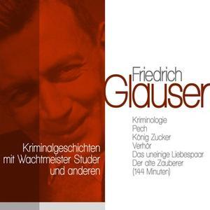«Klassische Kriminalgeschichten mit Wachtmeister Studer und anderen» by Friedrich Glauser