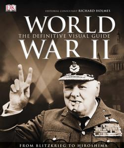 World War II: The Definitive Visual Guide