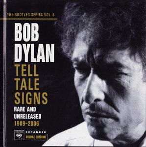 Bob Dylan - The Bootleg Series, Vol. 8: Tell Tale Signs - Rare and Unreleased 1989-2006 (2008) 3CD Deluxe Edition