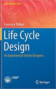 Life Cycle Design: An Experimental Tool for Designers