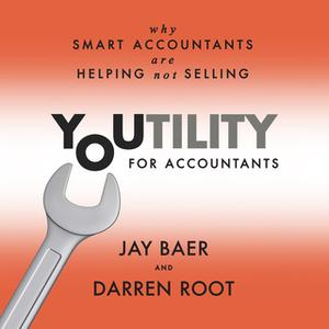 «Youtility for Accountants» by Jay Baer,Darren Root