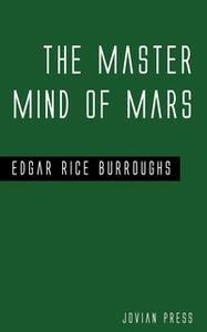 «The Master Mind of Mars» by Edgar Rice Burroughs
