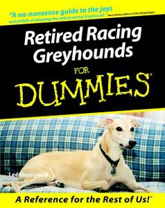 Retired Racing Greyhounds For Dummies (Dummies)
