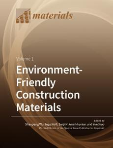 Environment-Friendly Construction Materials: Volume 1