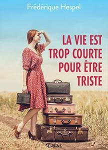 """Fréderique Hespel, """"La vie est trop courte pour être triste"""""""