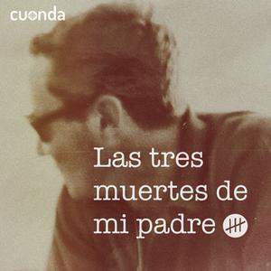 «Las Tres Muertes de Mi Padre: Episodio 2 - La Segunda Muerte» by Pablo Romero