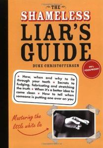 The Shameless Liar's Guide