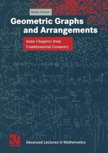 Geometric Graphs and Arrangements: Some Chapters from Combinatorial Geometry