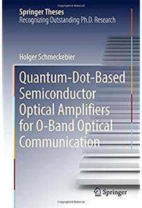 Quantum-Dot-Based Semiconductor Optical Amplifiers for O-Band Optical Communication [Repost]