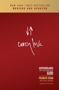 «Crazy Love» by Francis Chan