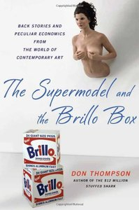 The Supermodel and the Brillo Box: Back Stories and Peculiar Economics from the World of Contemporary Art (Repost)
