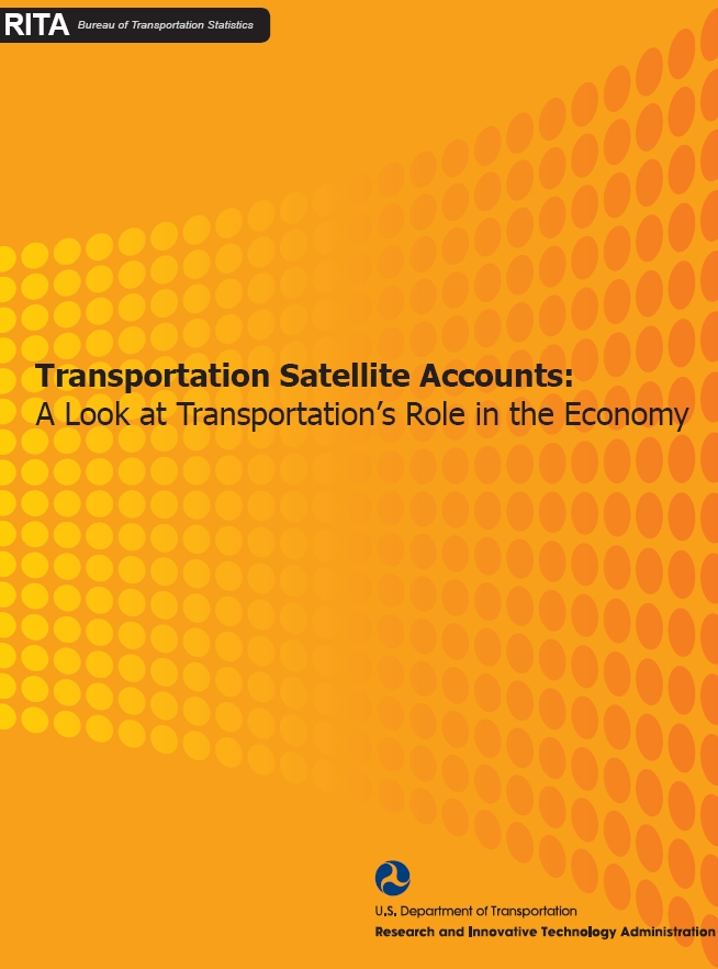 Transportation Satellite Accounts: A Look at Transportation's Role in the Economy