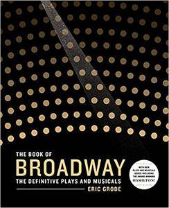 The Book of Broadway: The Definitive Plays and Musicals