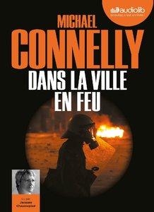 """Michael Connelly, """"Dans la ville en feu"""""""