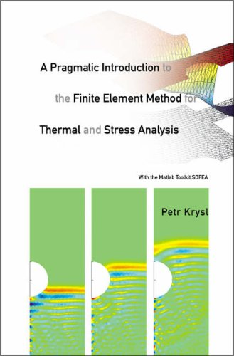 A Pragmatic Introduction to the Finite Element Method for Thermal and Stress Analysis (repost)