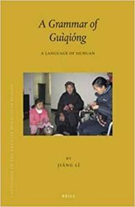 A Grammar of Guìqióng: A Language of Sichuan (Repost)