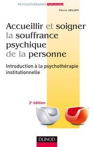Accueillir et soigner la souffrance psychique de la personne - 2e éd