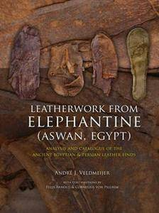 Leatherwork from Elephantine (Aswan, Egypt) : Analysis and Catalogue of the Ancient Egyptian & Persian Leather Finds