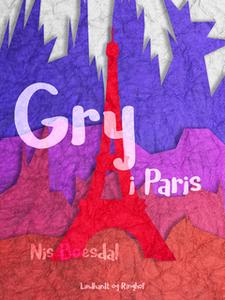 «Gry i Paris» by Nis Boesdal