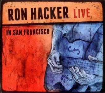 Ron Hacker - Live In San Francisco (2012)