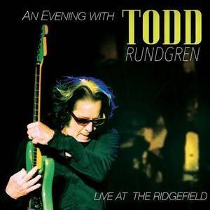 Todd Rundgren - An Evening With Todd Rundgren: Live at the Ridgefield (2016)