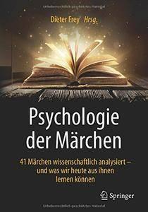 Psychologie der Märchen: 41 Märchen wissenschaftlich analysiert - und was wir heute aus ihnen lernen können [Repost]
