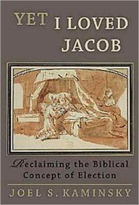 Yet I Loved Jacob: Reclaiming the Biblical Concept of Election