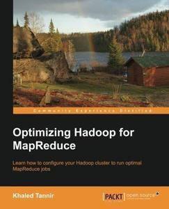Optimizing Hadoop for MapReduce (Repost)