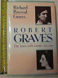 Robert Graves: The Years with Laura, 1926-1940