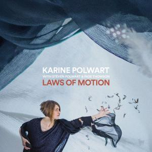 Karine Polwart with Steven Polwart & Inge Thomson - Laws Of Motion (2018)