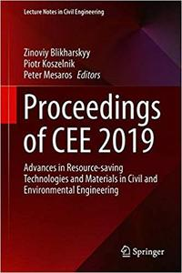 Proceedings of CEE 2019: Advances in Resource-saving Technologies and Materials in Civil and Environmental Engineering